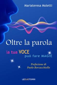 Oltre la parola – la tua voce può fare magie